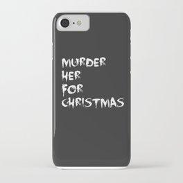 MURDER HER FOR CHRISTMAS (CARMILLA MERCH) iPhone Case