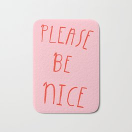 Please Be Nice Bath Mat