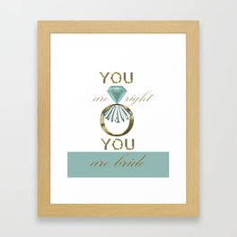 you are right Framed Art Print