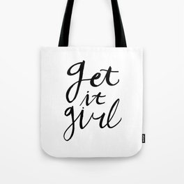 Just Get it girl - Black hand lettering Tote Bag