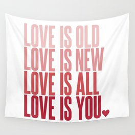 Love Is Old, Love Is New Wall Tapestry