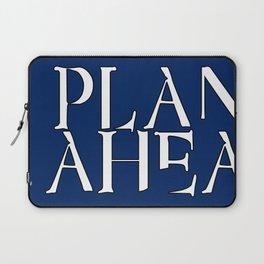 Plan Ahead Laptop Sleeve