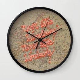 Never Stop Wandering, Never Stop Wondering Wall Clock