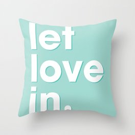 Let love in. Throw Pillow