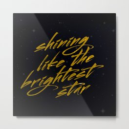 Shining Like The Brightest Star Metal Print