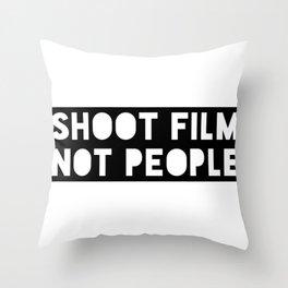 Shoot Film, Not People Throw Pillow