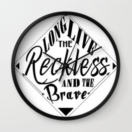 Long Live The Reckless And The Brave Wall Clock
