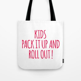 Kids Pack It Up And Roll Out Tote Bag