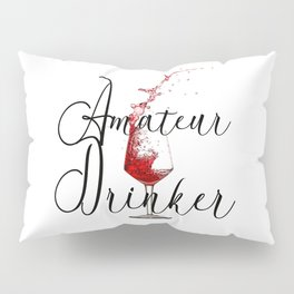 Amateur Drinker Visual Inspiration For Home Decor And Apparels by OLena Art Pillow Sham