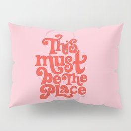 This Must Be The Place (Pink/Red Palette) Pillow Sham