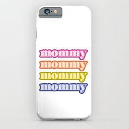 mommyallday iPhone Case