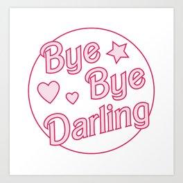 Bye Bye Darling Art Print