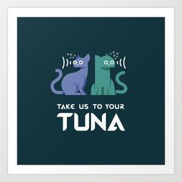 Take Us to Your Tuna Art Print