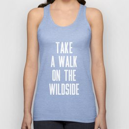 Take A Walk On The Wildside Unisex Tank Top