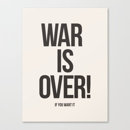 War Is Over! If You Want It Canvas Print