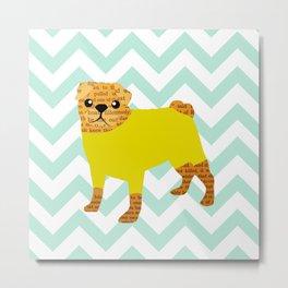 Cute Pug on chevron pattern Metal Print
