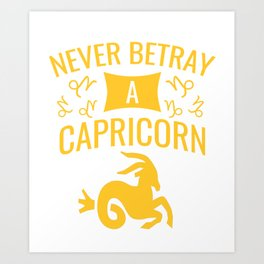 Never betray a capricorn  Art Print