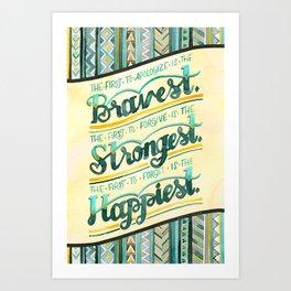 Bravest, Strongest, Happiest Art Print