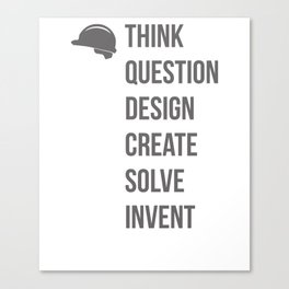 Think Question Design Create Solve Invent Learn Civil Engineering Engineer Mechanical Electrical Canvas Print