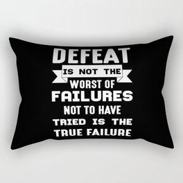 Defeat is not the worst Rectangular Pillow