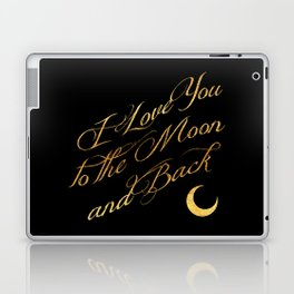 I love you to the Moon and Back Gold Laptop & iPad Skin