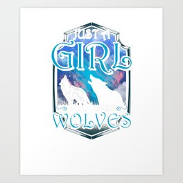 Cute Just A Girl Who Loves Wolves Art Print
