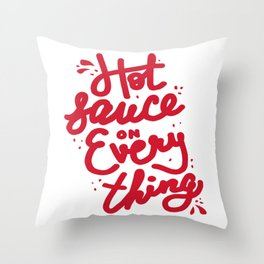 Hot Sauce on Everything Throw Pillow