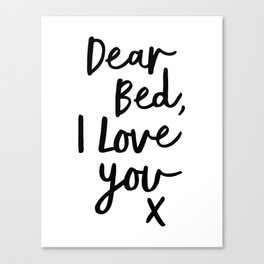 Dear Bed, I Love You X black and white typography poster black-white design bedroom wall home decor Canvas Print