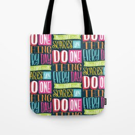 Do One Thing that Scares You Tote Bag
