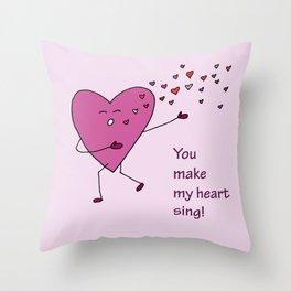 You make my heart sing! Throw Pillow