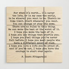 Life quote, For what it's worth, F. Scott Fitzgerald Quote Wood Wall Art