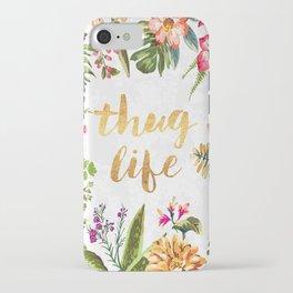 Thug Life - white version iPhone Case