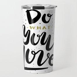 Do what you love illustration Travel Mug