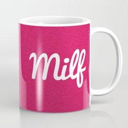 Milf Funny Quote Coffee Mug