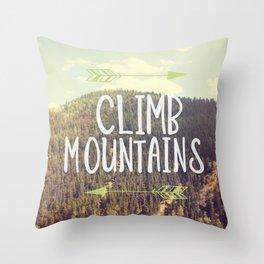 Climb Mountains Throw Pillow
