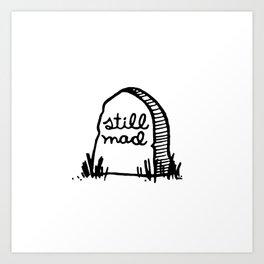 Still Mad Art Print