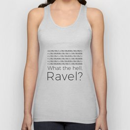What the hell, Ravel? Unisex Tank Top