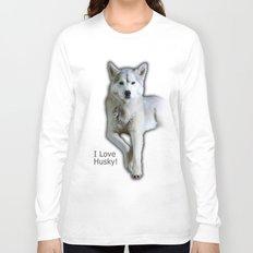 I love Husky Long Sleeve T-shirt