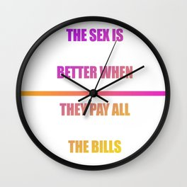 Sex is better....bills Wall Clock
