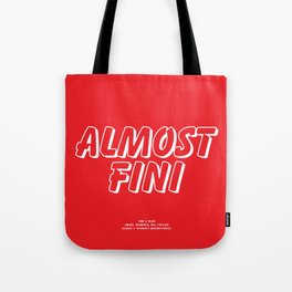 Howlin' Mad Murdock's 'Almost Fini' shirt Tote Bag