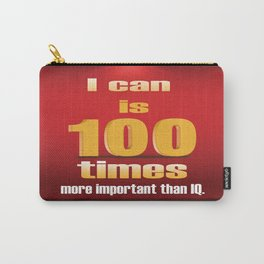 I can a Motivational Word Design Quote Carry-All Pouch