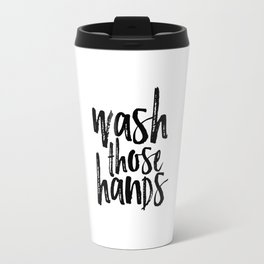 Bathroom Wall art Print, Printable home decor Wash Those Hands hands bathroom art bathroom sign Travel Mug
