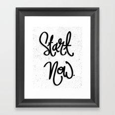 Start Now.  Framed Art Print