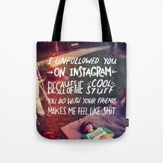 Why I Unfollowed You On Instagram Tote Bag