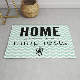 Home is where your rump rests Rug
