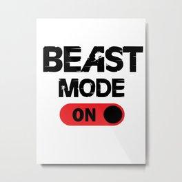 Beast mode ON. Metal Print