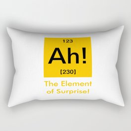 Ah element of surprise Rectangular Pillow