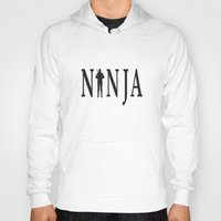 ninja Hoodies featuring NiNJA by chanchan