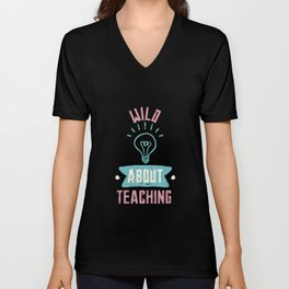 Wild About Teaching High School Teacher Elementary Junior Kindergarten Unisex V-Neck