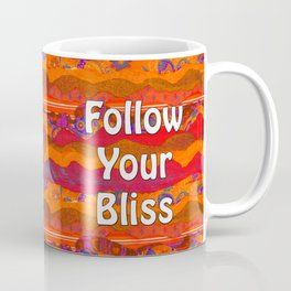 Follow Your Bliss by Kylie Fowler Coffee Mug